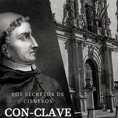 """CON-CLAVE """"Los Secretos de Cisneros"""""""