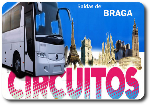 Circuitos em Autocarro com saida de Braga